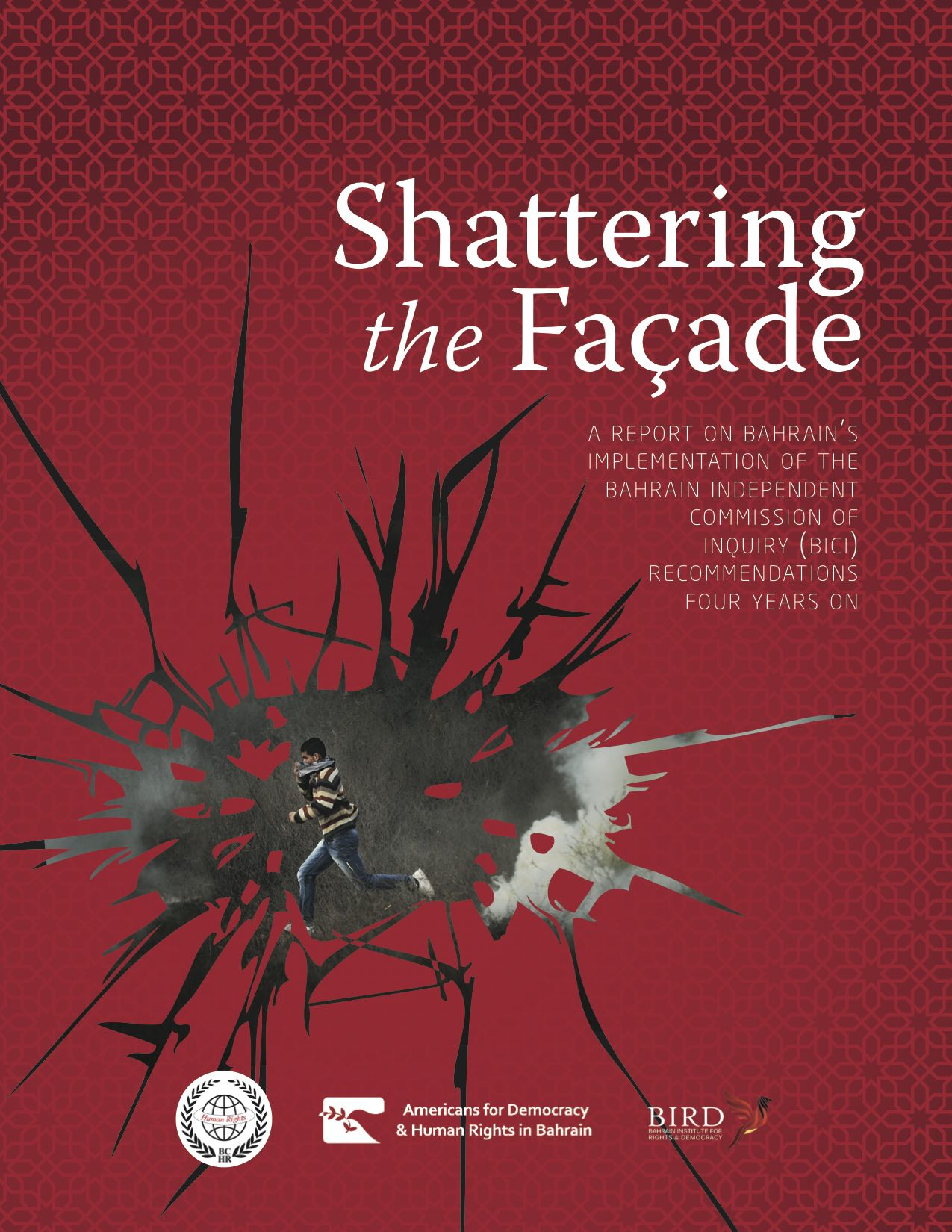 Shattering the Facade: A Report on Bahrain's Implementation of the Bahrain Independent Commission of Inquiry (BICI)