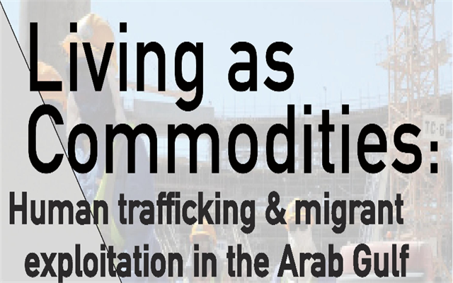 """EVENT SUMMARY: """"Living as Commodities: Human trafficking and migrant exploitation in the Arab Gulf"""""""
