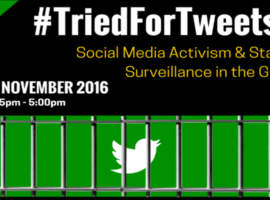 EVENT SUMMARY – #TriedForTweets: Social Media Activism and State Surveillance in the GCC