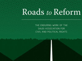 Roads to Reform: The Enduring Work of the Saudi Association for Civil and Political Rights