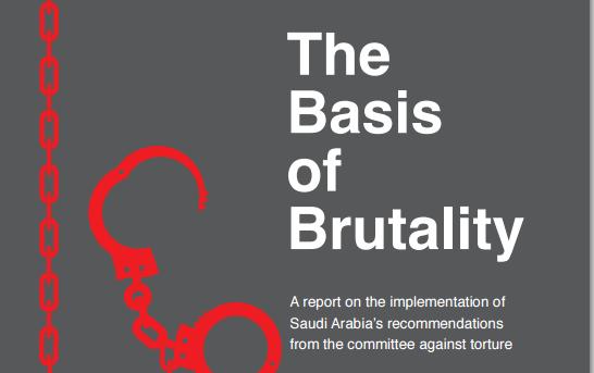 The Basis of Brutality: Torture in Saudi Arabia