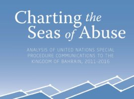 Charting the Seas of Abuse: Analysis of United Nations Special Procedure Communications to the Kingdom of Bahrain 2011 – 2016
